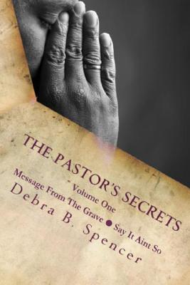 The Pastor's Secrets: Message From The Grave - Say It Ain't So Cover Image