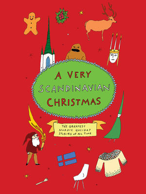 A Very Scandinavian Christmas: The Greatest Nordic Holiday Stories of All Time (Very Christmas) Cover Image