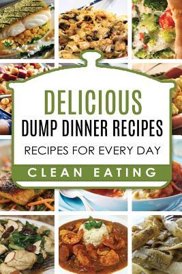 Dump Dinners: Dump Dinners Recipes, BOX SET, Dump Dinners Crock Pot, Dump Dinners Cookbook Cover Image