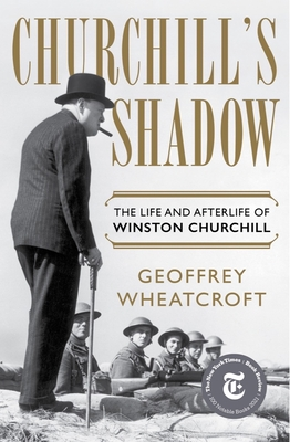 Churchill's Shadow: The Life and Afterlife of Winston Churchill Cover Image