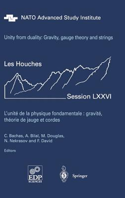 Unity from Duality: Gravity, Gauge Theory and Strings: Les Houches Session LXXVI, July 30 - August 31, 2001 (Les Houches - Ecole D'Ete de Physique Theorique #76) Cover Image
