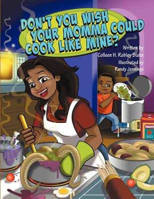 Don't You Wish Your Momma Could Cook Like Mine? Cover Image