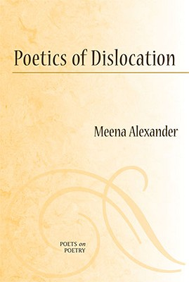 Poetics of Dislocation (Poets On Poetry) Cover Image