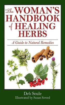 The Woman's Handbook of Healing Herbs: A Guide to Natural Remedies Cover Image