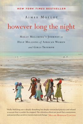 However Long the Night: Molly Melching's Journey to Help Millions of African Women and Girls Triumph Cover Image