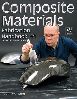 Composite Material Fabrication Handbook #1 (Composite Garage) Cover Image