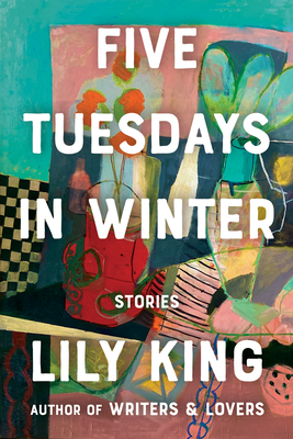 cover of Five Tuesdays in Winter by Lily King.