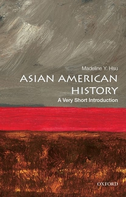 Asian American History: A Very Short Introduction Cover Image