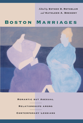 Boston Marriages: Romantic but Asexual Relationships among Contemporary Lesbians Cover Image