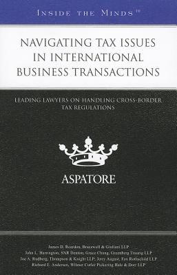 Navigating Tax Issues in International Business Transactions: Leading Lawyers on Handling Cross-Border Tax Regulations Cover Image