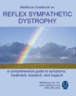 Medifocus Guidebook on: Reflex Sympathetic Dystrophy Cover Image