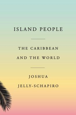 Island People: The Caribbean and the World Cover Image