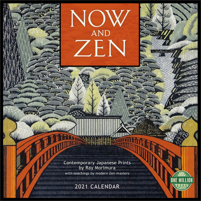 Now and Zen 2021 Wall Calendar: Contemporary Japanese Prints with Teachings by Modern Zen Masters Cover Image