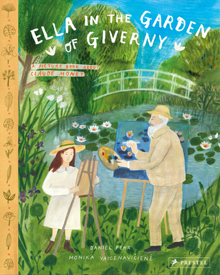 Ella in the Garden of Giverny: A Picture Book about Claude Monet Cover Image