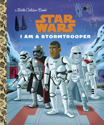 Star Wars: I Am a Stormtrooper by Little Golden Books