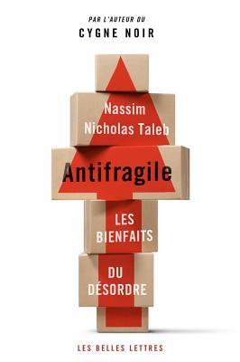 Antifragile: Les Bienfaits Du Desordre (Romans) Cover Image