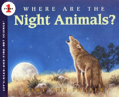 Where Are the Night Animals? (Let's-Read-and-Find-Out Science 1) Cover Image