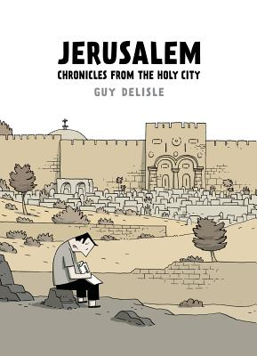 Jerusalem: Chronicles from the Holy City Cover Image