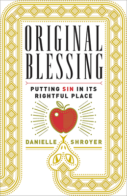 Original Blessing: Putting Sin in Its Rightful Place Cover Image