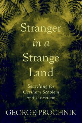 Stranger in a Strange Land: Searching for Gershom Scholem and Jerusalem Cover Image