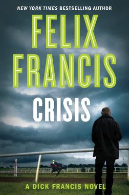 Crisis (A Dick Francis Novel) Cover Image