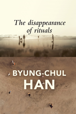 The Disappearance of Rituals: A Topology of the Present Cover Image