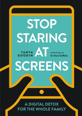 Stop Staring at Screens!: A Digital Detox for the Whole Family Cover Image