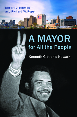 A Mayor for All the People: Kenneth Gibson's Newark Cover Image