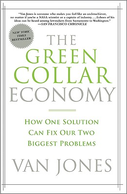 The Green Collar Economy: How One Solution Can Fix Our Two Biggest Problems Cover Image