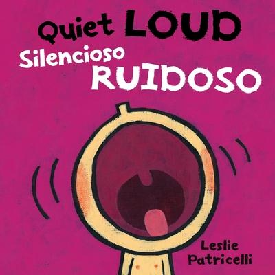 Quiet Loud / Silencioso ruidoso (Leslie Patricelli board books) Cover Image