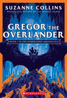 Gregor the Overlander (Underland Chronicles #1: New Edition) (The Underland Chronicles #1) Cover Image
