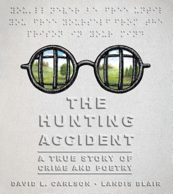 The Hunting Accident: A True Story of Crime and Poetry Cover Image