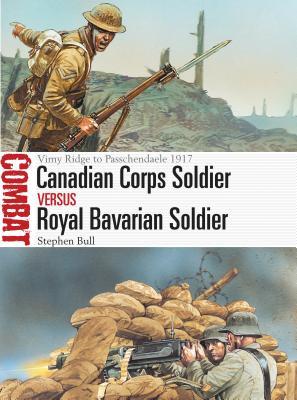 Canadian Corps Soldier vs Royal Bavarian Soldier: Vimy Ridge to Passchendaele 1917 (Combat) Cover Image