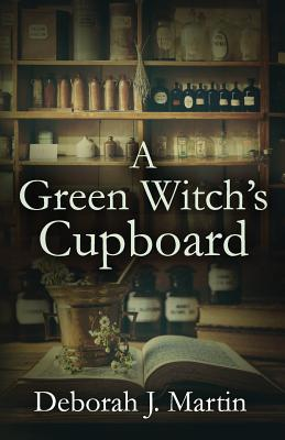 Cover for A Green Witch's Cupboard