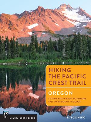 Hiking the Pacific Crest Trail: Oregon: Section Hiking from Donomore Pass to Bridge of the Gods Cover Image