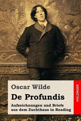 De Profundis: Aufzeichnungen und Briefe aus dem Zuchthaus in Reading Cover Image