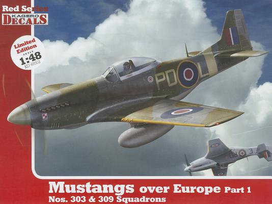1/48 Mustangs Over Europe: Part 1. Nos. 303 & 309 Squadrons (Red Series Kagero Decals #3) Cover Image