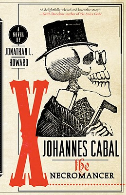 Johannes Cabal the Necromancer (Johannes Cabal Series #1) Cover Image