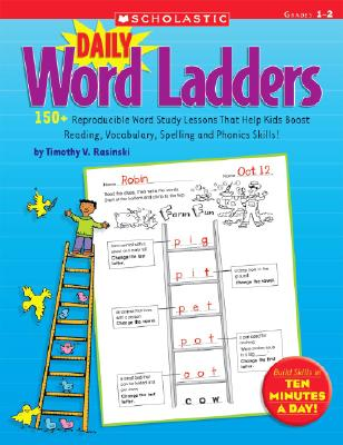 Daily Word Ladders: Grades 1–2: 150+ Reproducible Word Study Lessons That Help Kids Boost Reading, Vocabulary, Spelling and Phonics Skills! Cover Image