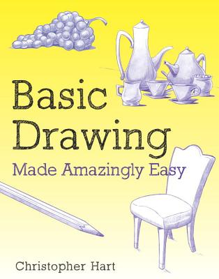 Basic Drawing Made Amazingly Easy (Made Amazingly Easy Series) Cover Image