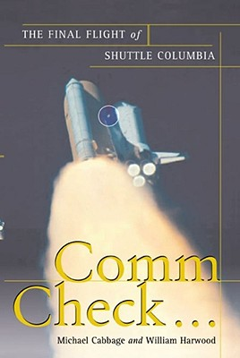 Comm Check...: The Final Flight of Shuttle Columbia Cover Image