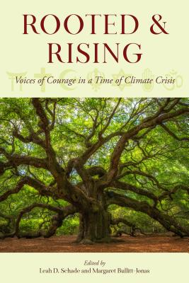 Rooted and Rising: Voices of Courage in a Time of Climate Crisis Cover Image