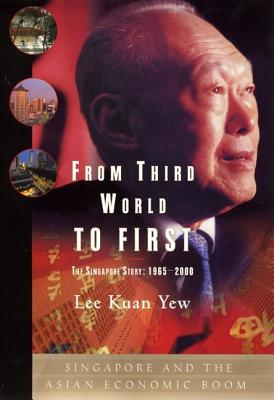 From Third World to First: The Singapore Story: 1965-2000 Cover Image