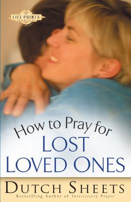 How to Pray for Lost Loved Ones (Life Points) Cover Image