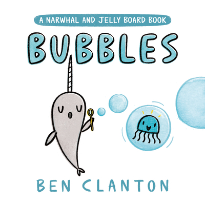 Bubbles (A Narwhal and Jelly Board Book) (A Narwhal and Jelly Book) Cover Image
