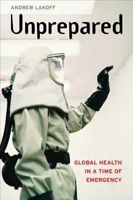 Unprepared: Global Health in a Time of Emergency Cover Image