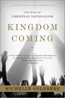 Kingdom Coming: The Rise of Christian Nationalism Cover Image