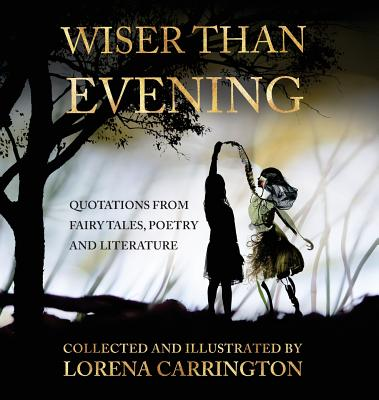 Wiser than Evening: Quotations from poetry, fairytales and literature Cover Image
