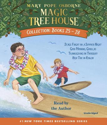 Magic Tree House Collection: Books 25-28: #25 Stage Fright on a Summer Night; #26 Good Morning, Gorillas; #27 Thanksgiving on Thursday; #28 High Tide in Hawaii (Magic Tree House (R)) Cover Image