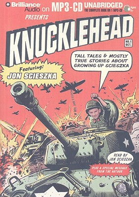 Knucklehead: Tall Tales & Mostly True Stories about Growing Up Scieszka Cover Image